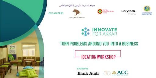 Ideation Workshop: Innovate for Akkar                                                                       إبتكر لعكار