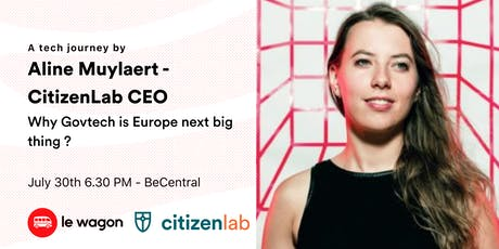 Why GovTech is Europe next big think? A tech journey by Aline Muylaert - CitizenLab tickets