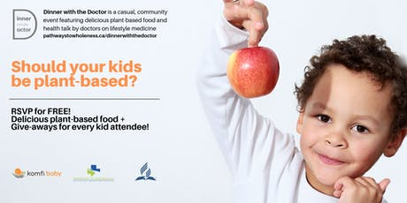 Dinner with the Doctor - Should your kids be plant-based? tickets