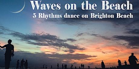 Waves On The Beach- 5Rhythms Dance on Brighton Beach-Sunset session TBC tickets