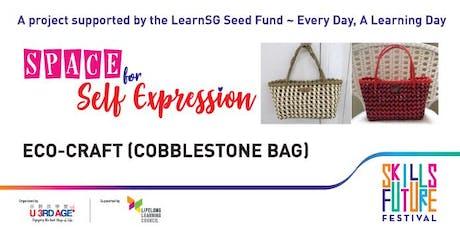 ECO-CRAFT (Cobblestone Bag) Jul Fri 2.30pm tickets