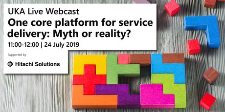 UKA Live - One core platform for service delivery: Myth or reality? tickets