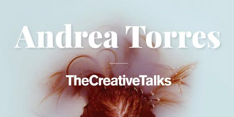 TheCreativeTalks con Andrea Torres tickets