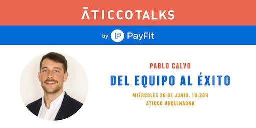 """AticcoTalks by Payfit: """"Del equipo al éxito"""""""