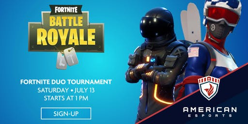 American Esports • $500 Fortnite DUO Tournament • July 13th