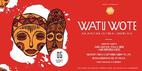 Watu Wote: An African Cultural Showcase  tickets