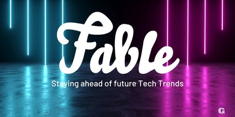 Fable | Staying ahead of future Tech Trends tickets