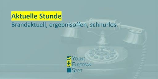 Aktuelle Stunde | Young European Spirit