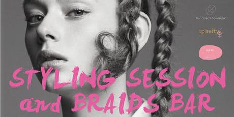 PERSONAL STYLING SESSION AND BRAIDS BAR tickets