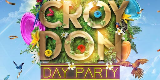 CROYDON DAY PARTY - SUN 28TH JULY