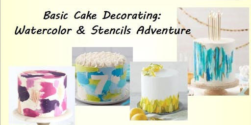 Basic Cake Decorating:Watercolor & Stencil Adventure