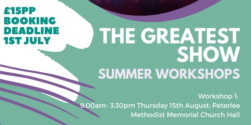 """The Greatest Show"" Summer Dance Workshop"