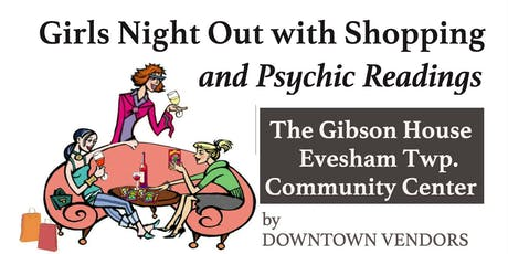 Girls Night Out with Shopping & Psychic Readings at the Gibson House by DOWNTOWN VENDORS  tickets