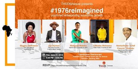 Tshwane: #1976reimagined: youth-led enterprising economic growth tickets