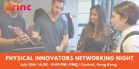Brinc Physical Innovators Networking Night tickets