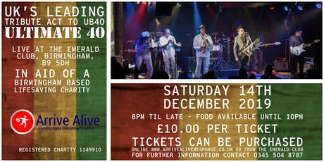 UK'S Leading Tribute Act to UB40 - Ultimate 40 in aid of Arrive Alive Charity tickets