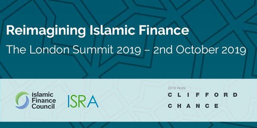 Reimagining Islamic Finance, The London Summit 2019 – 2nd October 2019