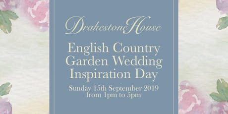 English Country Garden Wedding Inspiration Day at Drakestone House tickets