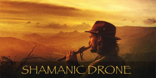 Shamanic Drone - SOLD OUT Fitzroy Sound Healing - 20th July 2019