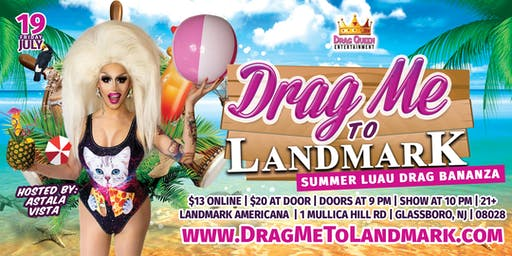 Drag Me To Landmark - Summer Luau Drag Bananza!