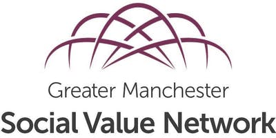 Greater Manchester Social Value Network Gathering