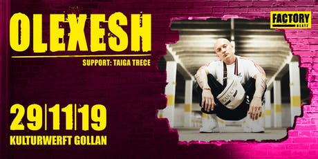 Factory Beatz presents OLEXESH + Aftershowparty Tickets