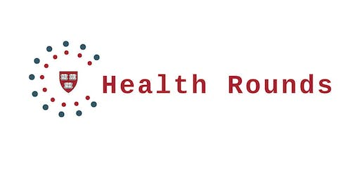 Harvard Health Rounds: July 2019