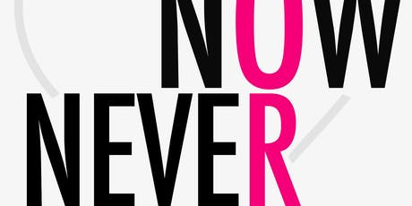 Now OR Never - GO. GET. YOUR. LIFE. tickets