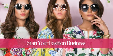 Start Up Your Fashion Business: Award-Winning 1-to-1 Masterclass tickets
