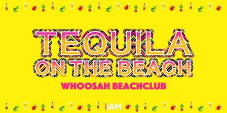 Tequila on the Beach #02 - Powered by Tequila Tuesdays tickets