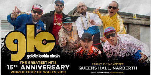 Goldie Lookin' Chain: The Greatest Hits 15th Anniversary World Tour of Wales (Queens Hall, Narberth)
