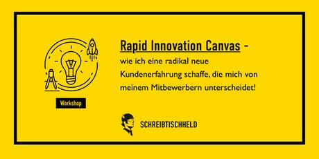 Workshop  Rapid Innovation Canvas mit Ruppert Bodmeier // SCHREIBTISCHHELD Tickets