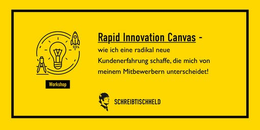 Workshop  Rapid Innovation Canvas mit Ruppert Bodmeier // SCHREIBTISCHHELD