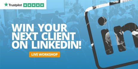 Win your next client on LinkedIn - Sell more, close more and win more business through Linkedin - London tickets