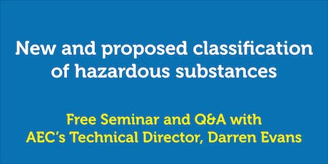 New and proposed classification of hazardous substances seminar tickets