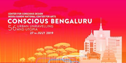 Conscious Bengaluru - 56 Urban Unraveling and Utopia