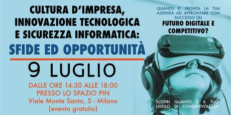 CULTURA D'IMPRESA|INNOVAZIONE TECNOLOGICA|SICUREZZA INFORMATICA:SFIDE ED OPPORTUNITÀ biglietti