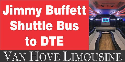 Jimmy Buffett Shuttle Bus to DTE from O'Halloran's / Orleans Mt. Clemens