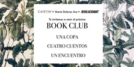 Book Club [UNA COPA  +  CUATRO CUENTOS  +  UN ENCUENTRO] entradas