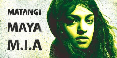 NOW SHOWING CLUB: MATANGI / MAYA / M.I.A. (18) tickets