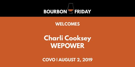 Bourbon Friday - Charli Cooksey // WEPOWER tickets