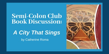 Semi-Colon Club: A City That Sings by Catherine Roma tickets