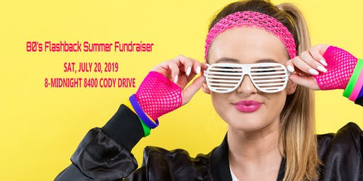 80's Flashback Summer Fundraiser!