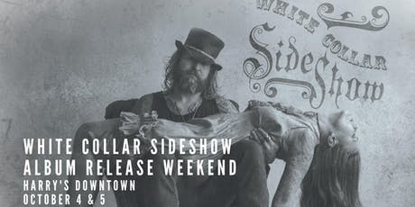 White Collar Sideshow LIVE @ Harry's-SATURDAY EVENING tickets