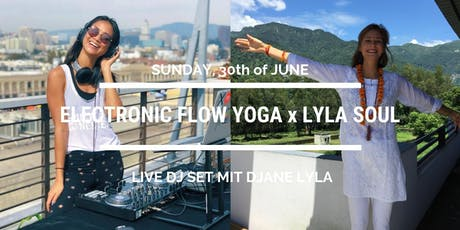 LYLA Soul Yoga x Electronic Flow inkl. live DJ Set tickets