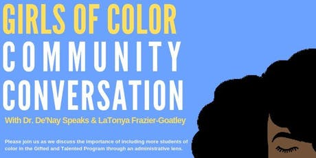 Girls of Color Community Meeting with With Dr. De'Nay Speaks & LaTonya Frazier-Goatley tickets