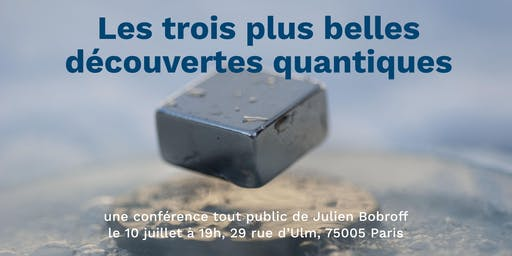 """Conférence """"Les trois plus belles découvertes quantiques"""""""