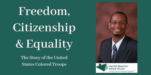 Freedom, Citizenship, and Equality: The Story of the US Colored Troops