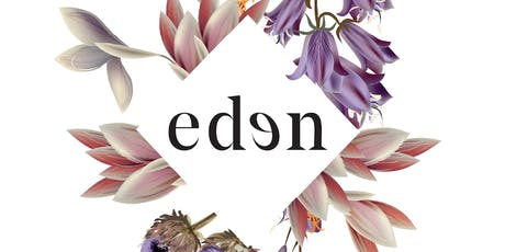 Official opening of eden! tickets