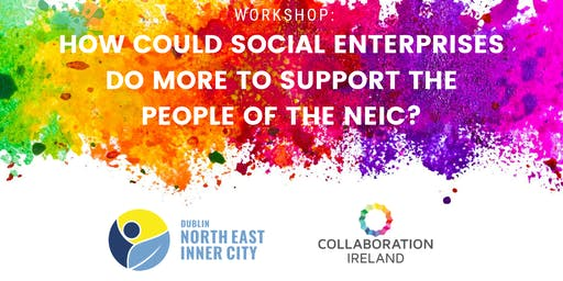 How could social enterprises do more to support the people of the NEIC?